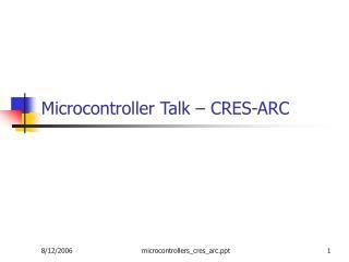 Microcontroller Talk � CRES-ARC