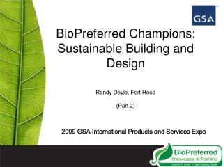 BioPreferred Champions: Sustainable Building and Design Randy Doyle, Fort Hood (Part 2)