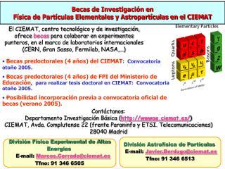 Becas de Investigaci �n en        F�sica de Part�culas Elementales y Astropart�culas en el CIEMAT