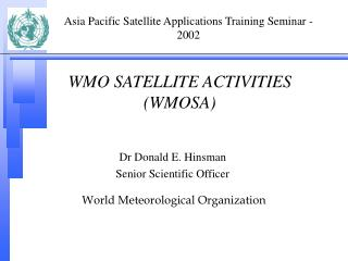 WMO SATELLITE ACTIVITIES (WMOSA)