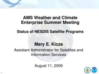 AMS Weather and Climate Enterprise Summer Meeting  Status of NESDIS Satellite Programs