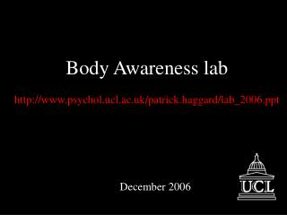 Body Awareness lab psychol.ucl.ac.uk/patrick.haggard/lab_2006