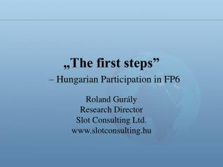 """The first steps"" – Hungarian Participation in FP6"