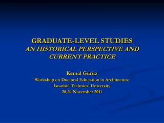 GRADUATE-LEVEL STUDIES AN HISTORICAL PERSPECTIVE AND CURRENT PRACTICE