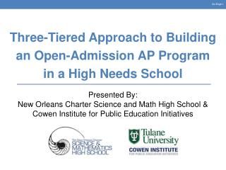 Three-Tiered Approach to Building  an Open-Admission AP Program  in a High Needs School