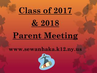 Class of 2017  & 2018 Parent Meeting sewanhaka.k12.ny