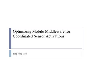 Optimizing Mobile Middleware for Coordinated Sensor Activations