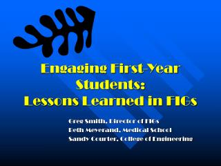 Engaging First-Year Students: Lessons Learned in FIGs