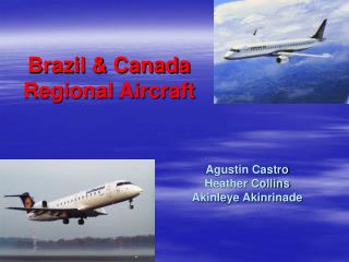 Brazil & Canada  Regional Aircraft