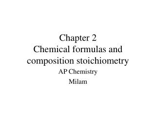 Chapter 2  Chemical formulas and composition stoichiometry