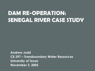 DAM RE-OPERATION: SENEGAL RIVER CASE STUDY