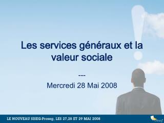Les services g�n�raux et la valeur sociale