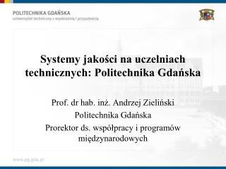 Systemy jako?ci na uczelniach technicznych: Politechnika Gda?ska