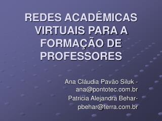 REDES ACADÊMICAS VIRTUAIS PARA A FORMAÇÃO DE PROFESSORES