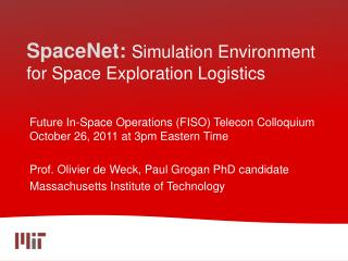 SpaceNet:  Simulation Environment for Space Exploration Logistics