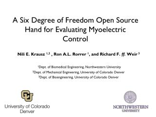 A Six Degree of Freedom Open Source Hand for Evaluating Myoelectric Control