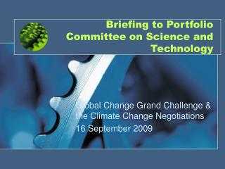 Briefing to Portfolio Committee on Science and Technology