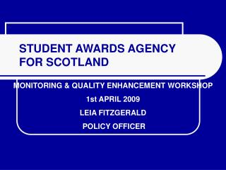 STUDENT AWARDS AGENCY FOR SCOTLAND