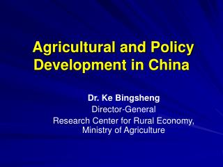Agricultural and Policy Development in China