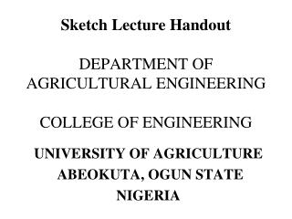 Sketch Lecture Handout  DEPARTMENT OF AGRICULTURAL ENGINEERING  COLLEGE OF ENGINEERING