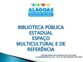SECRETARIA DE ESTADO DA CULTURA FLORIANÓPOLIS, SC – 20 e 21 DE AGOSTO DE 2008