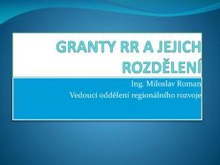 GRANTY RR A JEJICH ROZDĚLENÍ