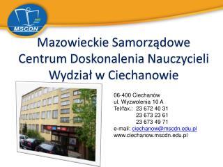 Mazowieckie  Samorządowe  Centrum  Doskonalenia  Nauczycieli Wydział  w Ciechanowie