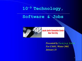 Presented by  S a n j o g  J a i n For CS691, Winter 2002 January 25