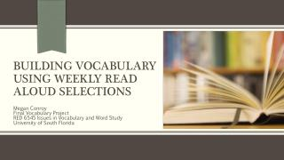 BUILDING VOCABULARY USING WEEKLY READ ALOUD SELECTIONS