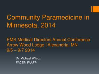 Dr. Michael Wilcox FACEP, FAAFP