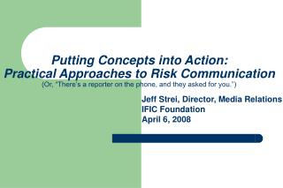 Jeff Strei, Director, Media Relations IFIC Foundation April 6, 2008