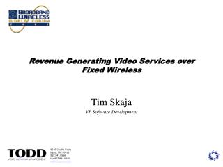 Revenue Generating Video Services over Fixed Wireless