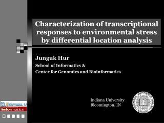 Junguk Hur School of Informatics &  Center for Genomics and Bioinformatics