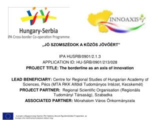 IPA HUSRB/0901/2.1.3 APPLICATION ID: HU-SRB/0901/213/028