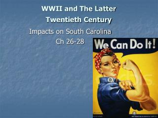 WWII and The Latter Twentieth Century