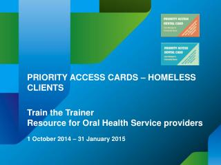PRIORITY ACCESS CARDS � HOMELESS CLIENTS Train the Trainer