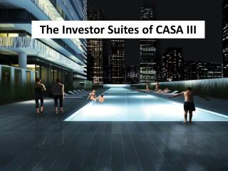 The Investor Suites of CASA III