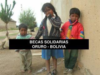 BECAS SOLIDARIAS ORURO - BOLIVIA