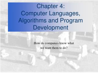 Chapter 4:  Computer Languages, Algorithms and Program Development