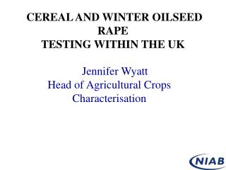 CEREAL AND WINTER OILSEED RAPE   TESTING WITHIN THE UK