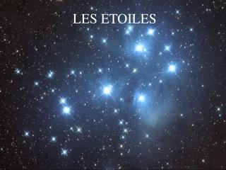 LES ETOILES