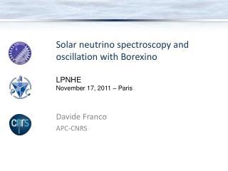 Solar neutrino spectroscopy and oscillation with Borexino