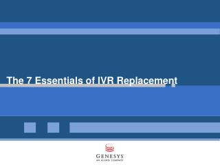 The 7 Essentials of IVR Replacement