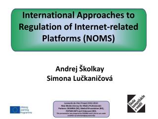 International Approaches to Regulation of Internet-related Platforms (NOMS)