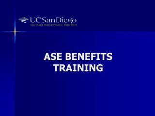 ASE BENEFITS TRAINING