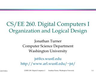 CS/EE 260. Digital Computers I  Organization and Logical Design