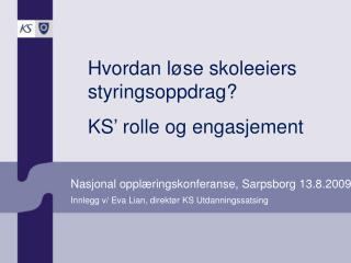 Nasjonal opplæringskonferanse, Sarpsborg 13.8.2009