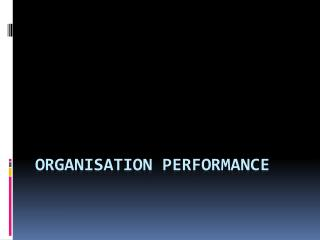 ORGANISATION PERFORMANCE