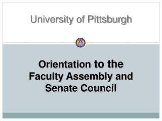 Orientation  to the  Faculty Assembly and  Senate Council