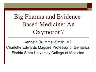 Big Pharma and Evidence-Based Medicine: An Oxymoron?